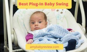 Best Plug-In Baby Swing