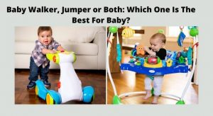 Baby walker vs jumper: Which one is the best for baby?