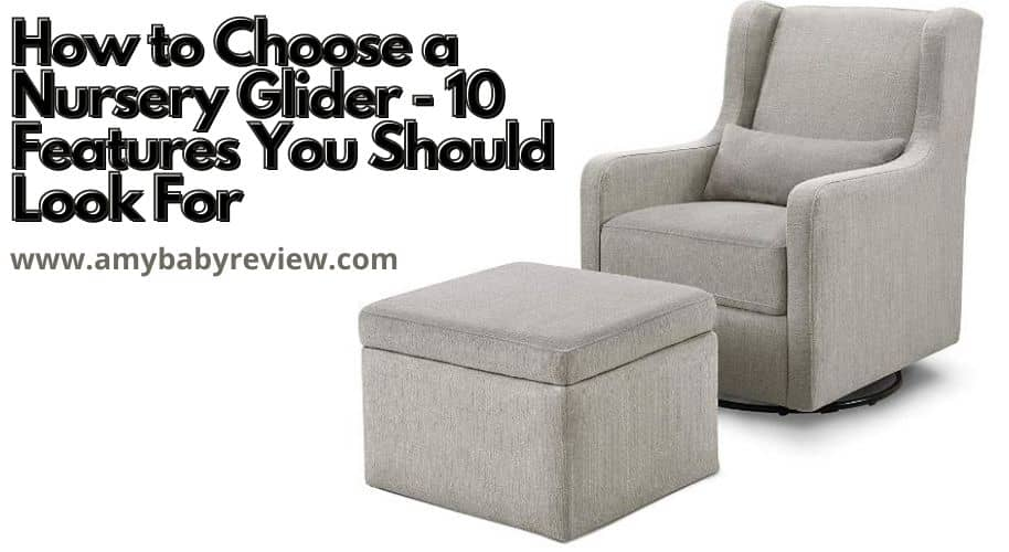 How to Choose a Nursery Glider - 10 Features You Should Look for